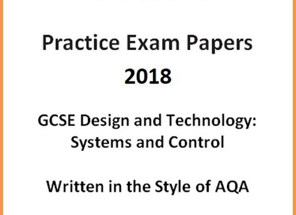 GCSE D&T: Systems and Control Practice Exam Papers 2018