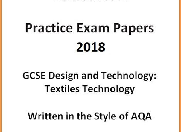GCSE D&T: Textiles Technology Practice Exam Papers 2018