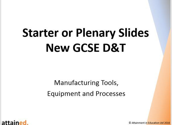 GCSE D&T Starters Plenary Slides Manufacturing Tools, Equipment and Processes