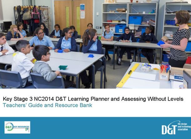 KS3 D&T Learning Planner and Assessing Without Levels – Teacher Guide
