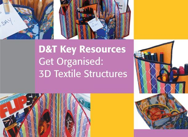 Get Organised: 3D Textiles - Key Resource download copy