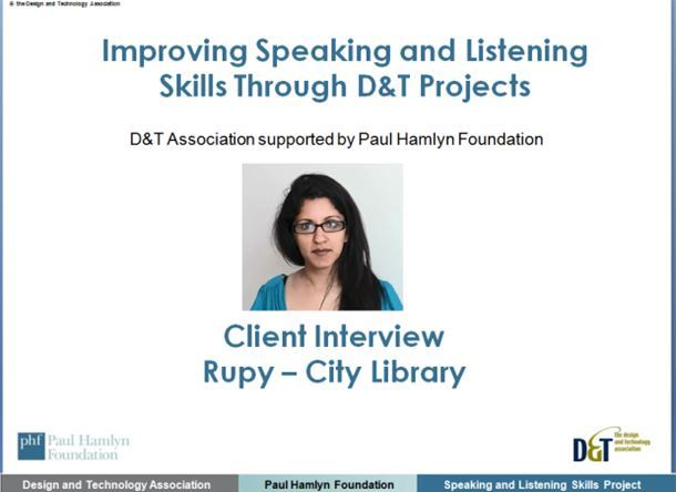 Speaking and listening through D&T projects Virtual Client Interview 3 Library