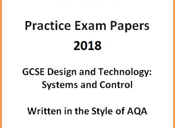 GCSE D&T: Systems and Control Practice Exam Papers 2018 (Written in the style of AQA)