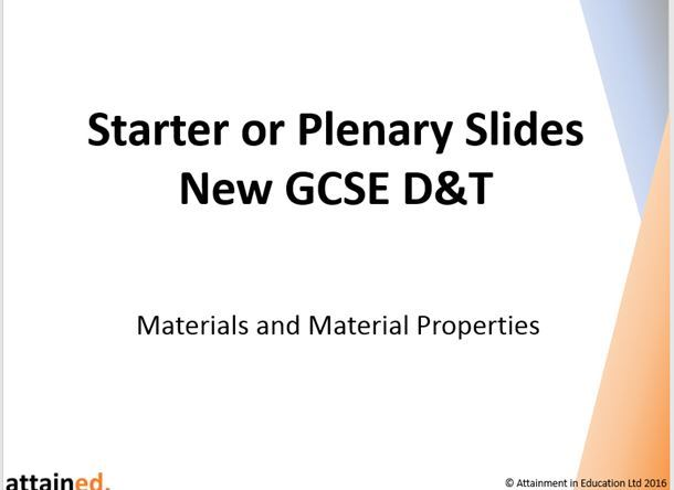 GCSE D&T Starters Plenary Slides Materials and Material Properties