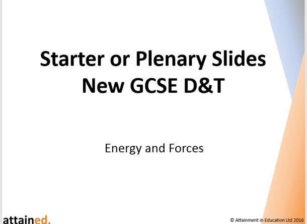 Starter or Plenary Slides for NEW GCSE D&T - Energy and Forces