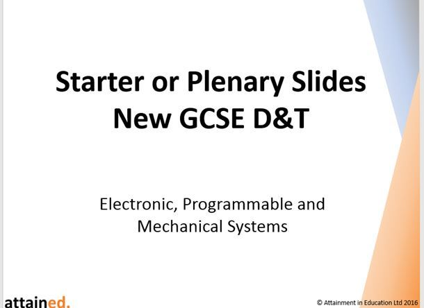 Starter or Plenary Slides for NEW GCSE D&T - Electronic, Programmable and Mechanical Systems